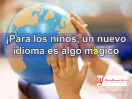 ¡Para los niños, un nuevo idioma es algo mágico !