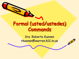 Formal (usted/ustedes) Commands