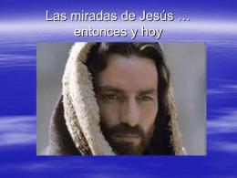 Las miradas de Jesús … entonces y hoy
