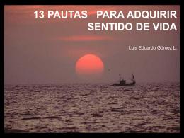13 PAUTAS PARA ADQUIRIR SENTIDO DE VIDA Luis Eduardo