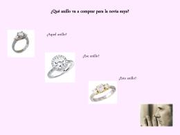 ¿Qué anillo va a comprar para la novia suya?