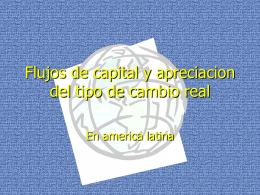Flujos de capital y apreciacion del tipo de cambio real