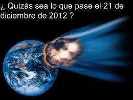 El 21 de diciembre de 2012 Quizás no pase ¡nada!