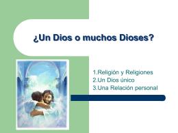 ¿Un Dios o muchos Dioses?
