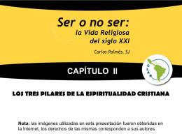 Cap II LOS TRES PILARES DE LA ESPIRITUALIDAD