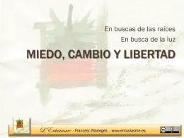 """""""Miedo, cambio y libertad"""""""