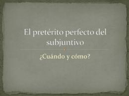 El preterito perfecto de subjuntivo PPT