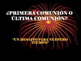 PRIMERA COMUNIÓN O ÚLTIMA COMUNIÓN