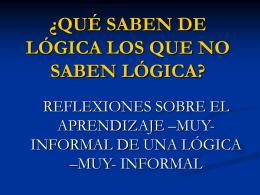 ¿Qué saben de lógica los que no saben lógica? Reflexiones sobre