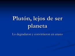 Plutón, lejos de ser planeta
