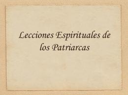 Lecciones espirituales de los Patriarcas