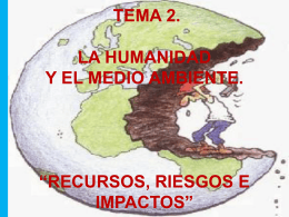 """TEMA 2. LA HUMANIDAD Y EL MEDIO AMBIENTE. """"RECURSOS"""