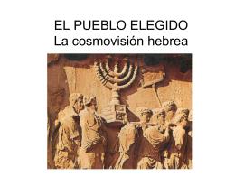 EL PUEBLO ELEGIDO La cosmovisión hebrea