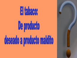 El tabaco: de producto deseado a producto maldito