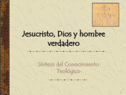 Jesucristo, Dios y hombre verdadero