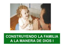construyendo la familia a la manera de dios