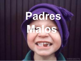 PADRES MALOS