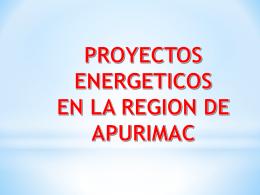 2.- Proyectos Energéticos en la Región de Apurímac.
