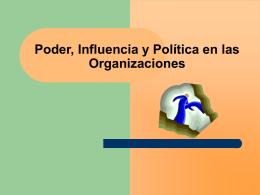 Poder, Influencia y Política en las Organizaciones