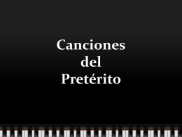 Canciones del Pretérito To the tune of 10 Little Indians