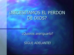 ¿NECESITAMOS EL PERDON DE DIOS?