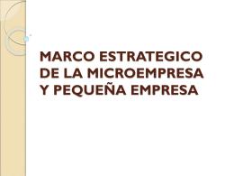 MARCO ESTRATEGICO DE LA MICROEMPRESA Y PEQUEÑA