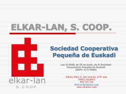 Sociedad Cooperativa Pequeña - Elkar-Lan