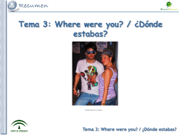 Tema 3: Where were you? / ¿Dónde estabas?