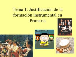 Tema 1: Justificación de la formación instrumental en Primaria