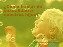 Como hablar de sexualidad - Centro de asesoria educativa y