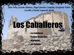LOS CABALLEROS-presentación por ,Juan Felix,Ángel,Dani