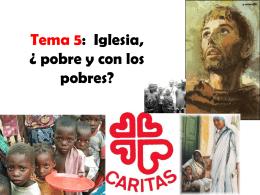 Tema 5: Iglesia, ¿ pobre y con los pobres?