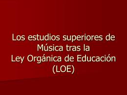 Los estudios superiores de Música tras la Ley Orgánica de