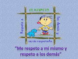 """""""Me respeto a mi mismo y respeto a los demás"""""""