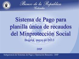 Sistema de Pago para planilla única de recaudos del Minprotección