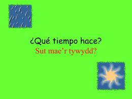 Quel temps fait-il? Sut mae`r tywydd?