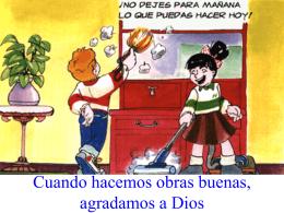 Cuando hacemos obras buenas, agradamos a Dios