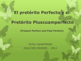 El pretérito Perfecto y el Pretérito Pluscuamperfecto