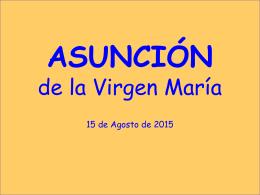 ASUNCIÓN DE LA VIRGEN 15 de Agosto 2015
