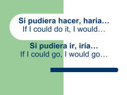 Si pudiera hacer, haría… If I could do it, I would… Si pudiera ir, iría