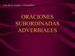 ORACIONES SUBORDINADAS ADVERBIALES