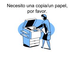 Necesito una fotocopia, por favor.