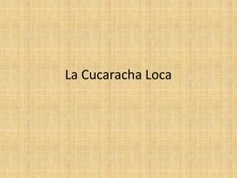 La Cucaracha Loca