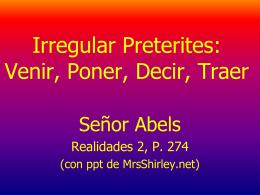 Irregular Preterites: Venir, Poner, Decir, Traer