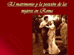 El matrimonio y la posición de las mujeres en Roma.