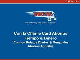 Con la Charlie Card Ahorras Tiempo & Dinero Con los Boletos