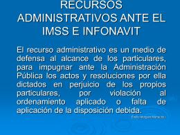 RECURSOS ADMINISTRATIVOS ANTE EL IMSS E INFONAVIT