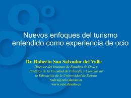 Nuevos enfoques del turismo entendido como experiencia de ocio.
