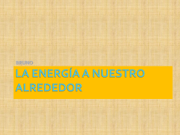 LA ENERGÍA A NUESTRO ALREDEDOR