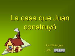 La casa que Juan construyó